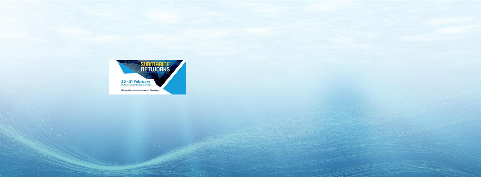 Meet us at Submarine Networks Europe 2018